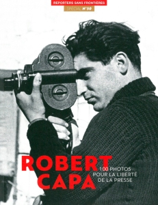 Reporters Sans Frontiers (Reporters Without Borders). The 50th anniversary issue dedicated to Robert Capa. 2015.